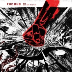 Bug The - Bad / Get Out The Way