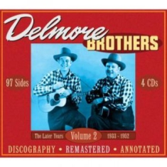 Delmore Brothers The - The Later Years 1933-1952,Vol.2