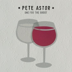 Astor Pete - One For The Ghost
