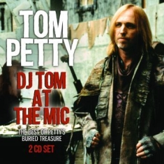 Tom Petty - Dj Tom At The Mic (2 Cd)