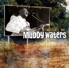 Waters Muddy - They Call Me Muddy Waters (2Cd)