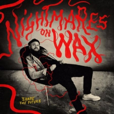 Nightmares On Wax - Shape The Future