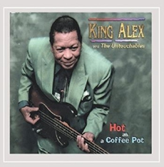 Alex King & Untouch - Hot As A Coffee Pot