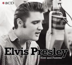 Presley Elvis - Now & Forever (3Cd-Box)