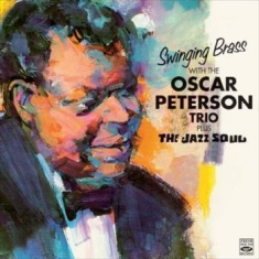Peterson Oscar - Swinging Brass + The Jazz Soul