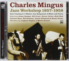 Mingus Charles - Jazz Workshop 1957-1958 (2Cd)