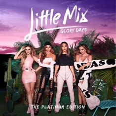 Little mix - Glory Days: The Platinum Edition