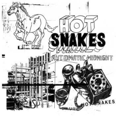 Hot Snakes - Automatic Midnight (Re-Issue)