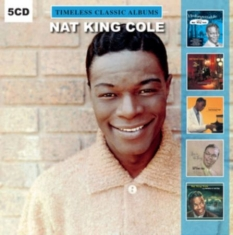 Cole Nat King - Timeless Classic Albums (5Cd-Box)