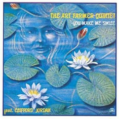 Art Farmer Quintet - You Make Me Smile