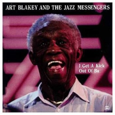 Art Blakey - I Get A Kick Out Of Bu
