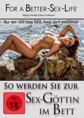 For A Better Sex Life: So Werden Si - For A Better Sex Life: So Werden Si