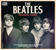 Beatles - From Liverpool To Hamburg (2Cd)