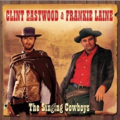 Eastwoo Clint & Laine Frankie - Singing Cowboys (2Cd)
