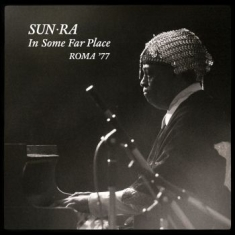 Sun Ra - In Some Far PlaceRoma '77