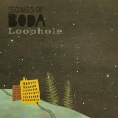 Songs Of Boda - Loophole (Lim.Ed.)