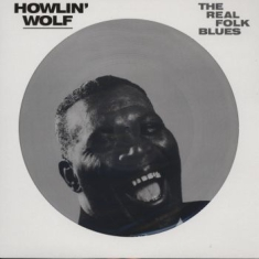 Howlin' Wolf - The Real Folk Blues (Picture Disc)