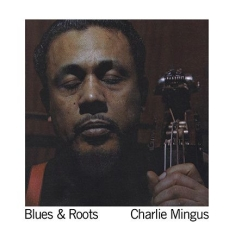 Mingus Charlie - Blues & Roots