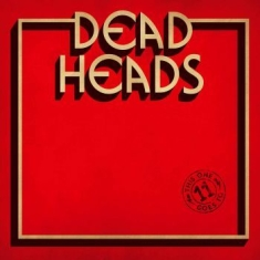 Deadheads - This One Goes To 11