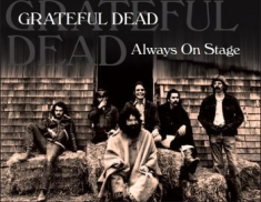 Grateful Dead - Always On Stage