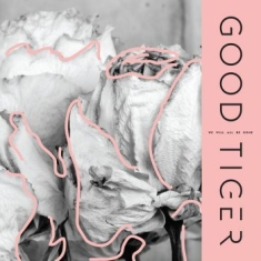 Good Tiger - We Will All Be Gone (Black Lp)