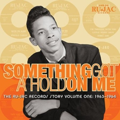 The Ru-Jac Records Story - Something Got A Hold On Me: Th
