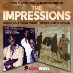 Impressions - Check Out Your Mind!/Times Have Cha