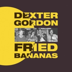 GORDON DEXTER - Fried Bananas
