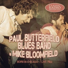 Butterfield Blues Band & Mike Bloom - Born In Chicago - Live 1966