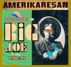 Amerikaresan - Sanningen Om Big Joe