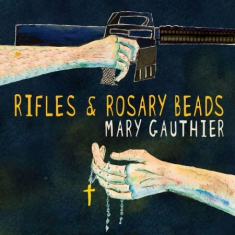 Gauthier Mary - Rifles & Rosary Beads