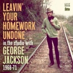 George Jackson  - Leavin' Your Homework Undone