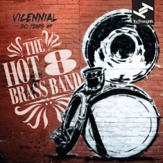 Hot 8 Brass Band - Vicennial: 20 Years Of The Hot
