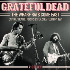 Grateful Dead - Wharf Rats Come East The (2 Cd) Liv