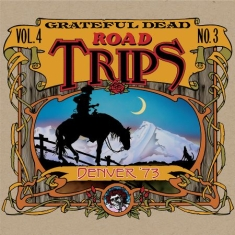 Grateful Dead - Road Trips Vol.4 No.3Denver 1973