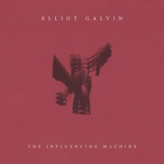 Galvin Elliot - Influencing Machine