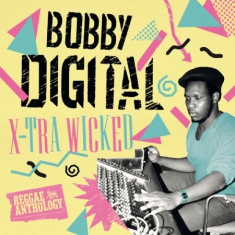 Bobby Digital - X-Tra Wicked (Reggae Anthology) (+D