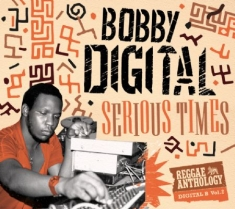 Bobby Digital - Serious Times (Anthology Part 2)