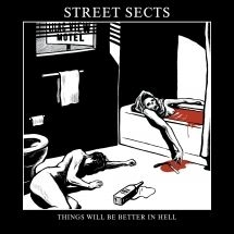 Street Sects - Things Will Be Better In Hell (7 In