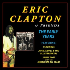 Eric Clapton - Eric Clapton And Friends The Early