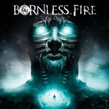 Bornless Fire - Arcanum
