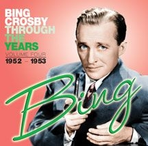 Crosby Bing - Through The Years Volume 4: 1952-19
