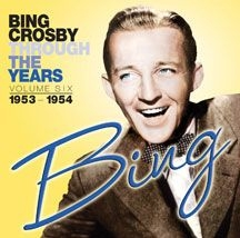 Crosby Bing - Through The Years Volume 6: 1953-19