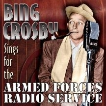 Crosby Bing - Sings For The Armed Forces Radio Se