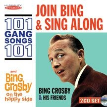 Crosby Bing - Join Bing And Sing Along 101 Gang S