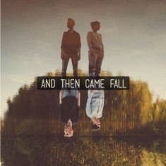 And Then Came Fall - And Then Came Fall