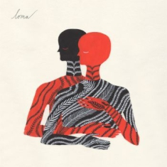 Loma - Loma (Loser Edition Clear Vinyl)