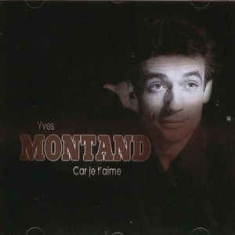 Yves Montand - Car Je T'aime
