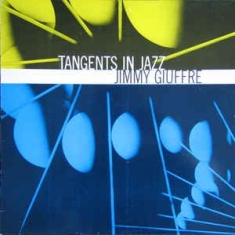 Giuffre Jimmy - Tangents In Jazz