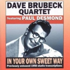 Brubeck Dave (Quartet) - In Your Own Sweet Way